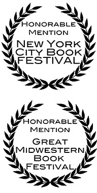 Honorable Mention New York City Book Festival; Honorable Mention Great Midwestern Book Festival